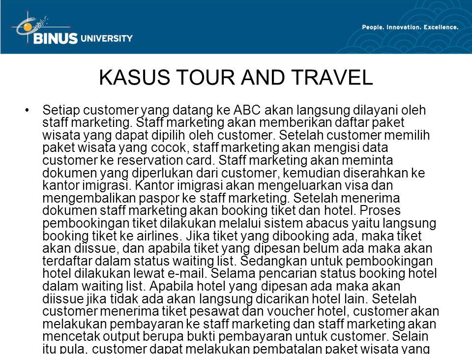 KASUS TOUR AND TRAVEL Selain menawarkan paket wisata, ABC juga melayani reservasi hotel, reservasi tiket pesawat dan reservasi paket cruise (kapal pesiar).
