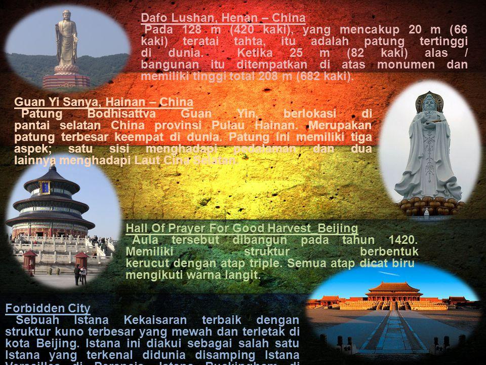 Dafo Lushan, Henan – China Pada 128 m (420 kaki), yang mencakup 20 m (66 kaki) teratai tahta, itu adalah patung tertinggi di dunia. Ketika 25 m (82 ka