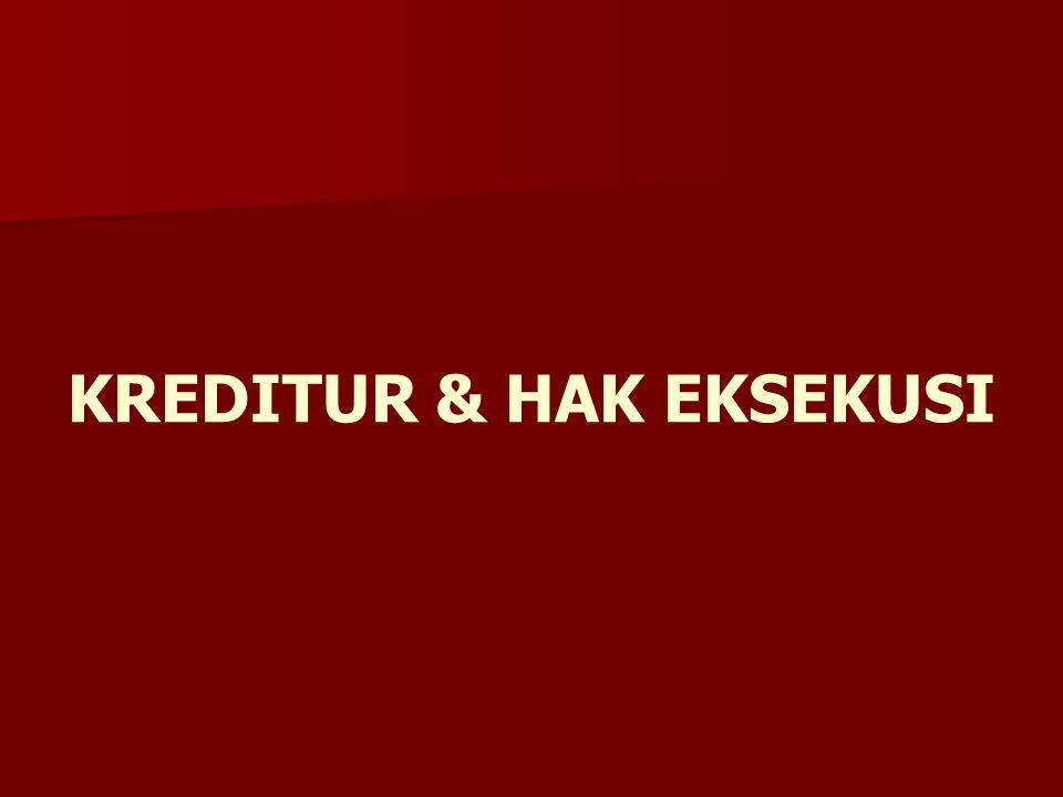 KREDITUR & HAK EKSEKUSI
