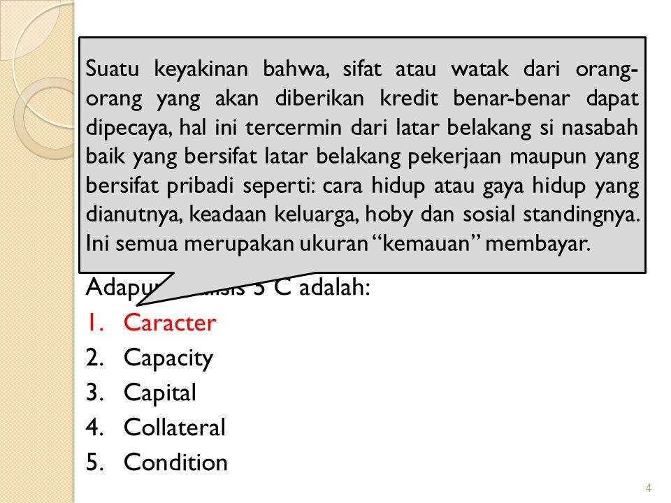 4 4 PRINSIP PEMBERIAN KREDIT Biasanya kriteria penilaianya yang harus dilakukan oleh bank untuk mendapatkan nasabah yang benar- benar menguntungkan di