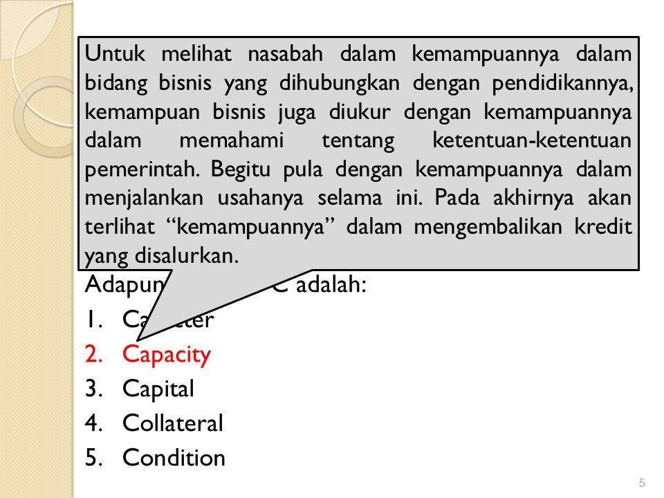 5 5 PRINSIP PEMBERIAN KREDIT Biasanya kriteria penilaianya yang harus dilakukan oleh bank untuk mendapatkan nasabah yang benar- benar menguntungkan di