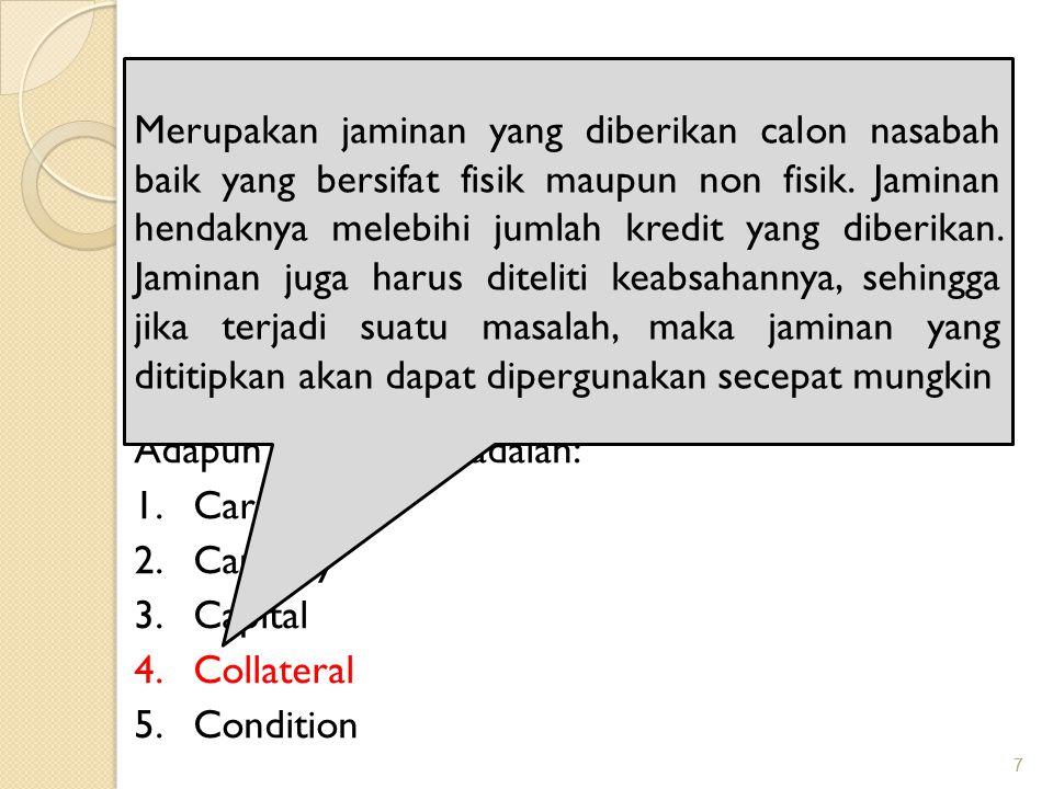 7 7 PRINSIP PEMBERIAN KREDIT Biasanya kriteria penilaianya yang harus dilakukan oleh bank untuk mendapatkan nasabah yang benar- benar menguntungkan di