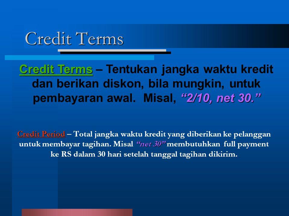 """Credit Terms Credit Period """"net 30"""" Credit Period – Total jangka waktu kredit yang diberikan ke pelanggan untuk membayar tagihan. Misal """"net 30"""" membu"""