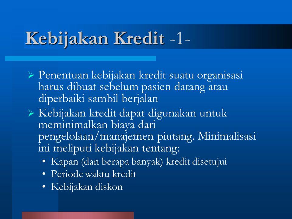 Dalam banyak organisasi ekonomi, terdapat suatu hubungan antara kebijakan kredit dengan jumlah pendapatan.