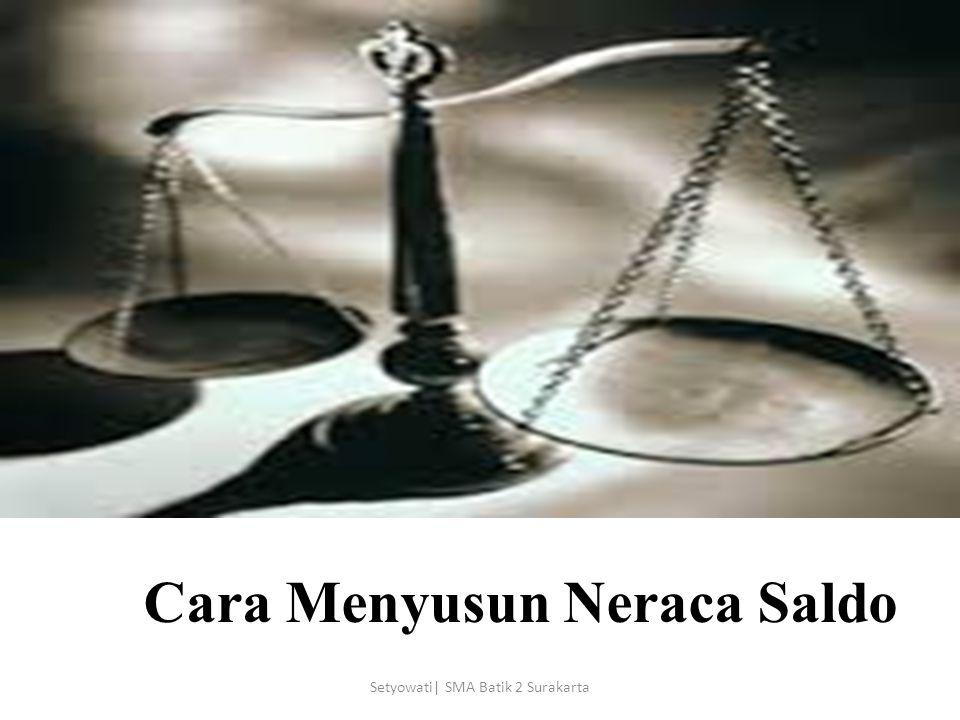 Cara Menyusun Neraca Saldo Setyowati| SMA Batik 2 Surakarta