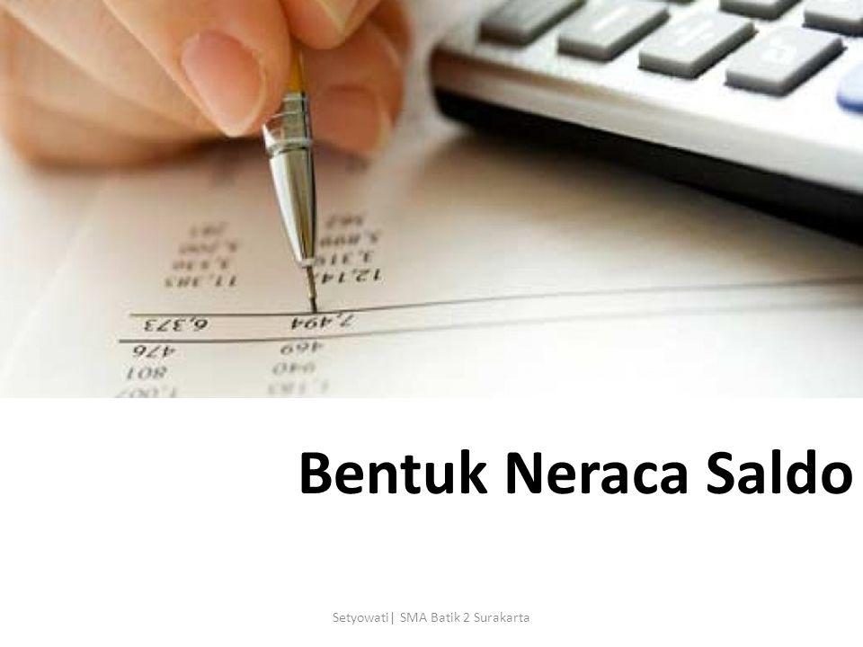 Kolom debit diisi saldo debit dan kolom kredit diisi saldo kredit akun buku besar Setyowati  SMA Batik 2 Surakarta