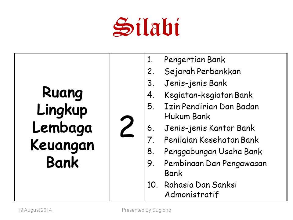 Ruang Lingkup Lembaga Keuangan Bank 2 1.Pengertian Bank 2.Sejarah Perbankkan 3.Jenis-jenis Bank 4.Kegiatan-kegiatan Bank 5.Izin Pendirian Dan Badan Hu