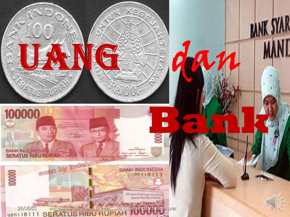 26.Mei,20101Money And Bank by Syamsipret26/05/53 Uang da bang by syamsipret 1 Uang dan Bank