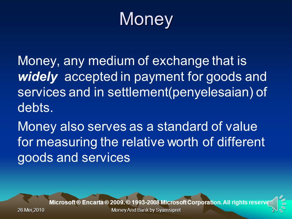 26.Mei,2010Money And Bank by Syamsipret13 Berdasarkan nilai uang Uang nilai penuh (Full bodied money) adalah uang yang nilai bahannya (nilai intrinsiknya) sama dengan nominal atau nilai penuh pada standar emas.