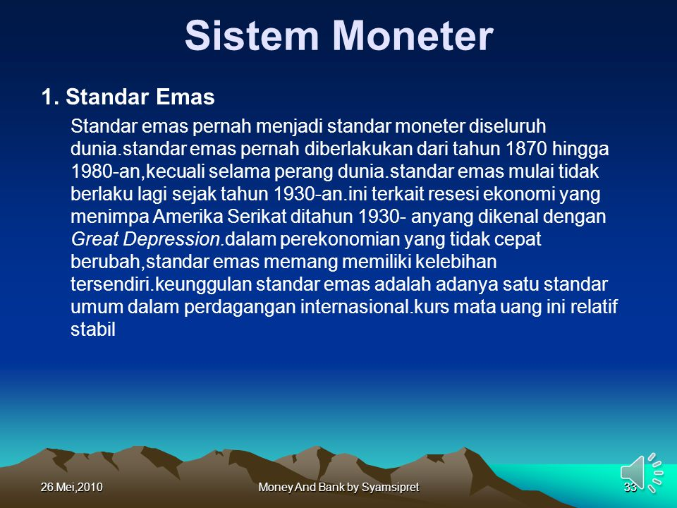 26.Mei,2010Money And Bank by Syamsipret33 Sistem Moneter 1.