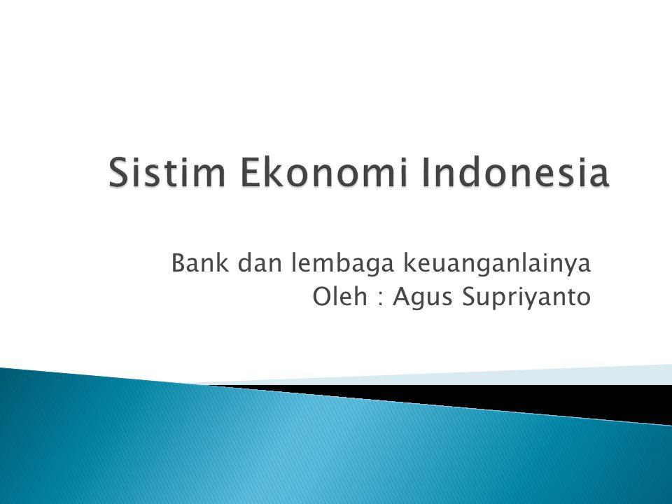 Bank dan lembaga keuanganlainya Oleh : Agus Supriyanto