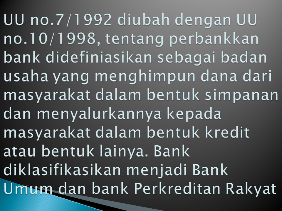  Adalah bank yang beroperasi dengan aturan khusus yang diatur oleh agama Islam, dimana ciri utamanya adalah tidak adanya bunga melainkan system bagi hasil.