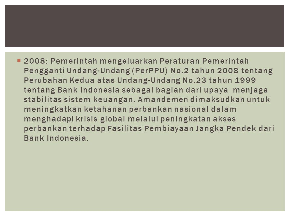  Organisasi Bank Indonesia dikelompokkan dalam tiga bidang utama yang menggambarkan tugas-tugas pokoknya, yaitu Moneter, Perbankan, dan Sistem Pembayaran.
