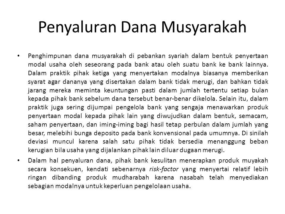 Penyaluran Dana Musyarakah Penghimpunan dana musyarakah di pebankan syariah dalam bentuk penyertaan modal usaha oleh seseorang pada bank atau oleh sua