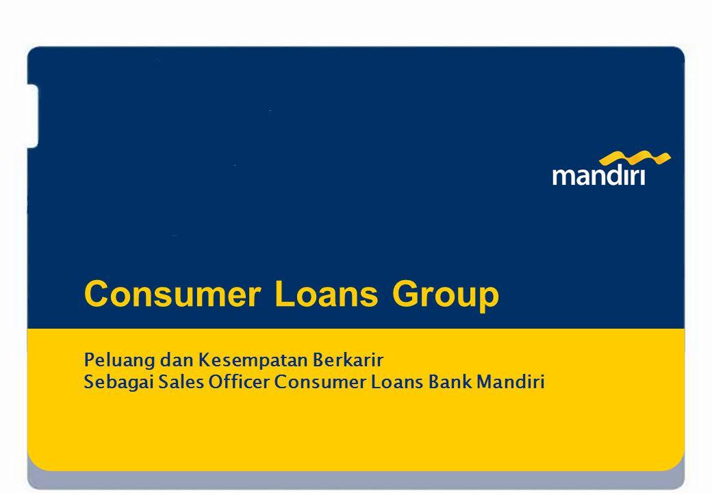 0 Consumer Loans Group Peluang dan Kesempatan Berkarir Sebagai Sales Officer Consumer Loans Bank Mandiri