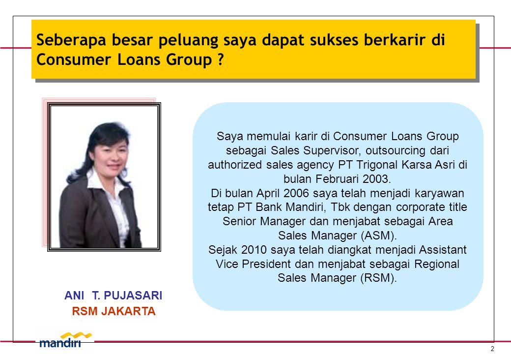 2 Seberapa besar peluang saya dapat sukses berkarir di Consumer Loans Group .