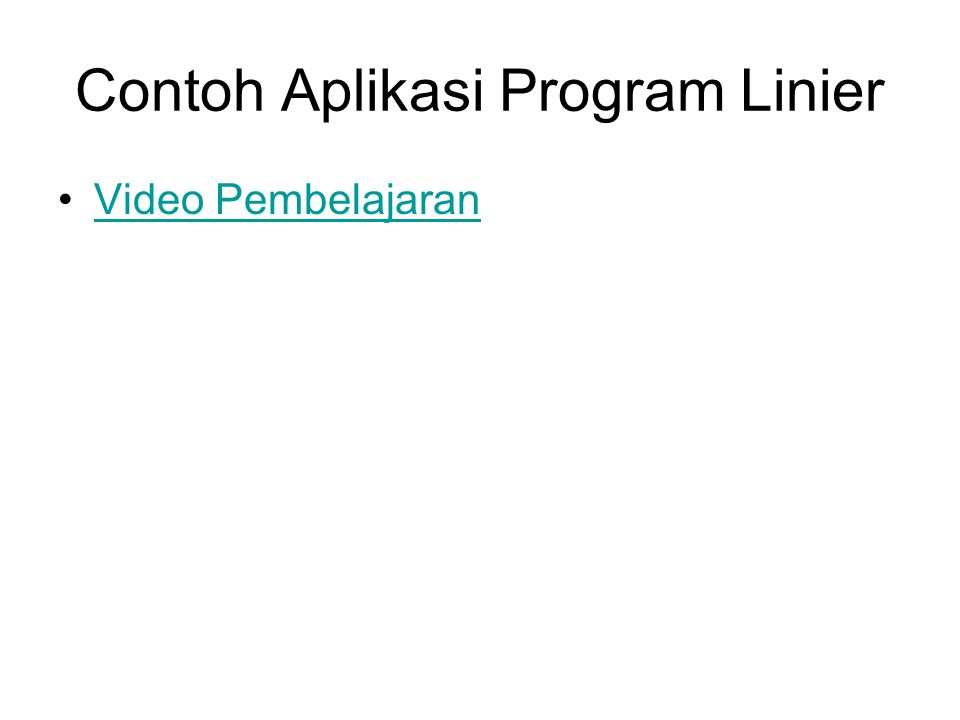 Contoh Aplikasi Program Linier Video Pembelajaran