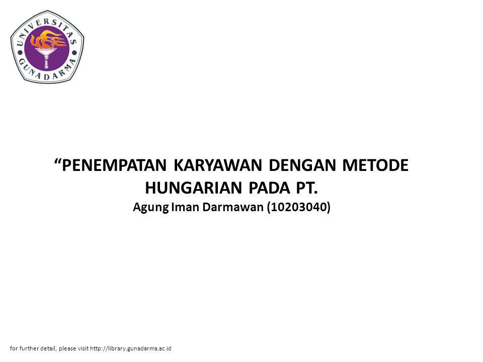 """""""PENEMPATAN KARYAWAN DENGAN METODE HUNGARIAN PADA PT. Agung Iman Darmawan (10203040) for further detail, please visit http://library.gunadarma.ac.id"""