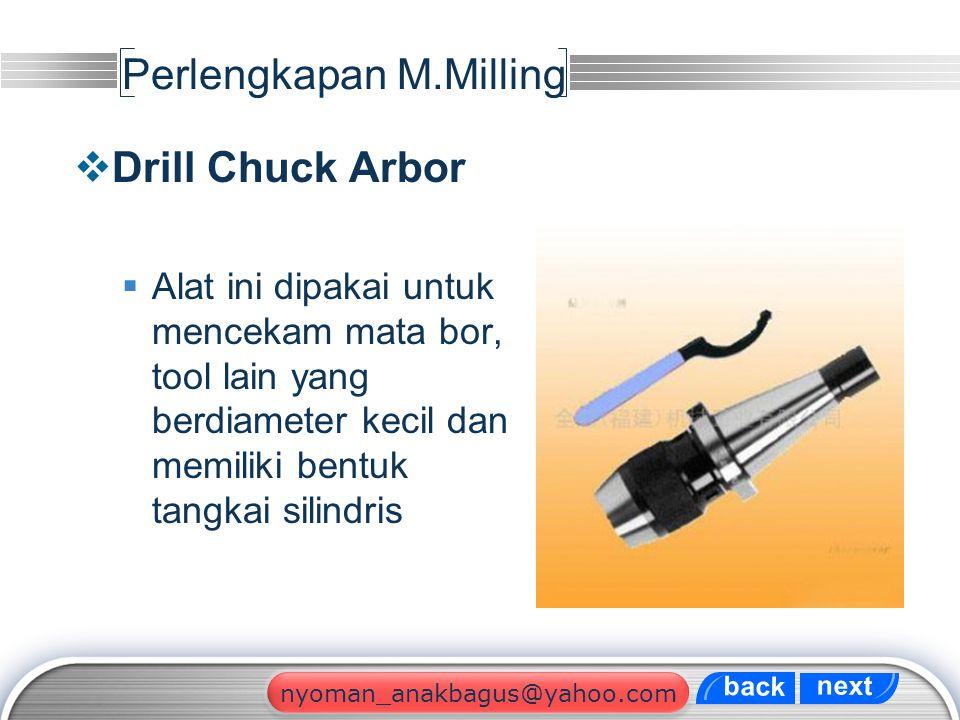 LOGO Perlengkapan M.Milling  Drill Chuck Arbor  Alat ini dipakai untuk mencekam mata bor, tool lain yang berdiameter kecil dan memiliki bentuk tangk