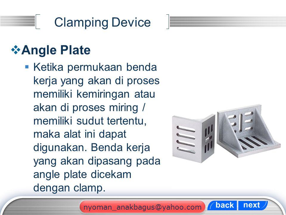 LOGO Clamping Device  Angle Plate  Ketika permukaan benda kerja yang akan di proses memiliki kemiringan atau akan di proses miring / memiliki sudut