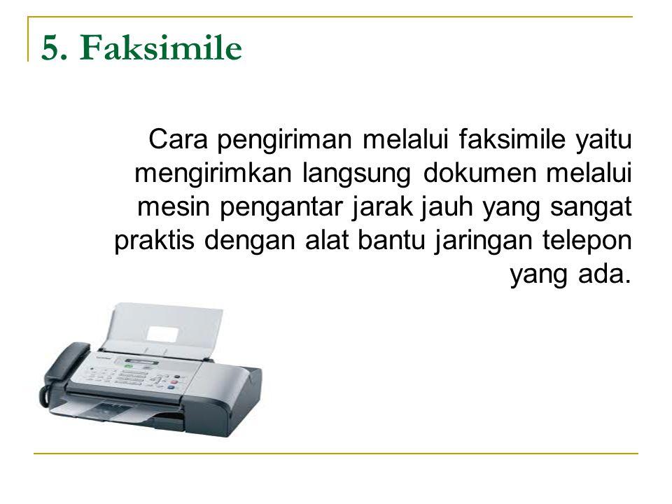6.E-mail Cara pengiriman melalui e-mail yaitu mengirimkan dokumen yang tidak tercetak sebelumnya.