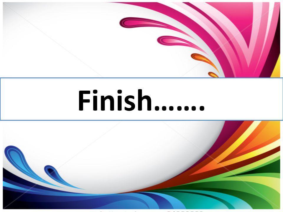 Finish…….
