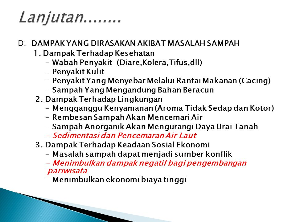D.DAMPAK YANG DIRASAKAN AKIBAT MASALAH SAMPAH 1.