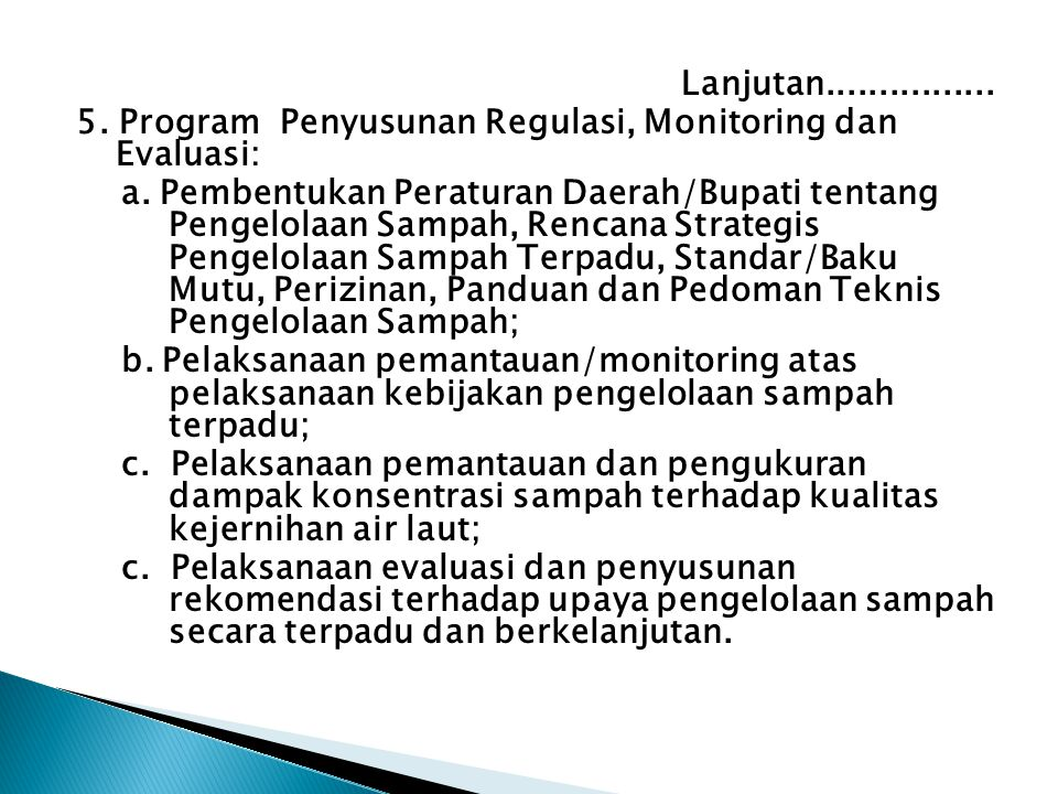 Lanjutan................5. Program Penyusunan Regulasi, Monitoring dan Evaluasi: a.