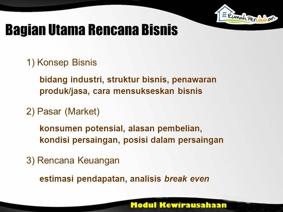 bidang industri, struktur bisnis, penawaran produk/jasa, cara mensukseskan bisnis 1) Konsep Bisnis konsumen potensial, alasan pembelian, kondisi persa