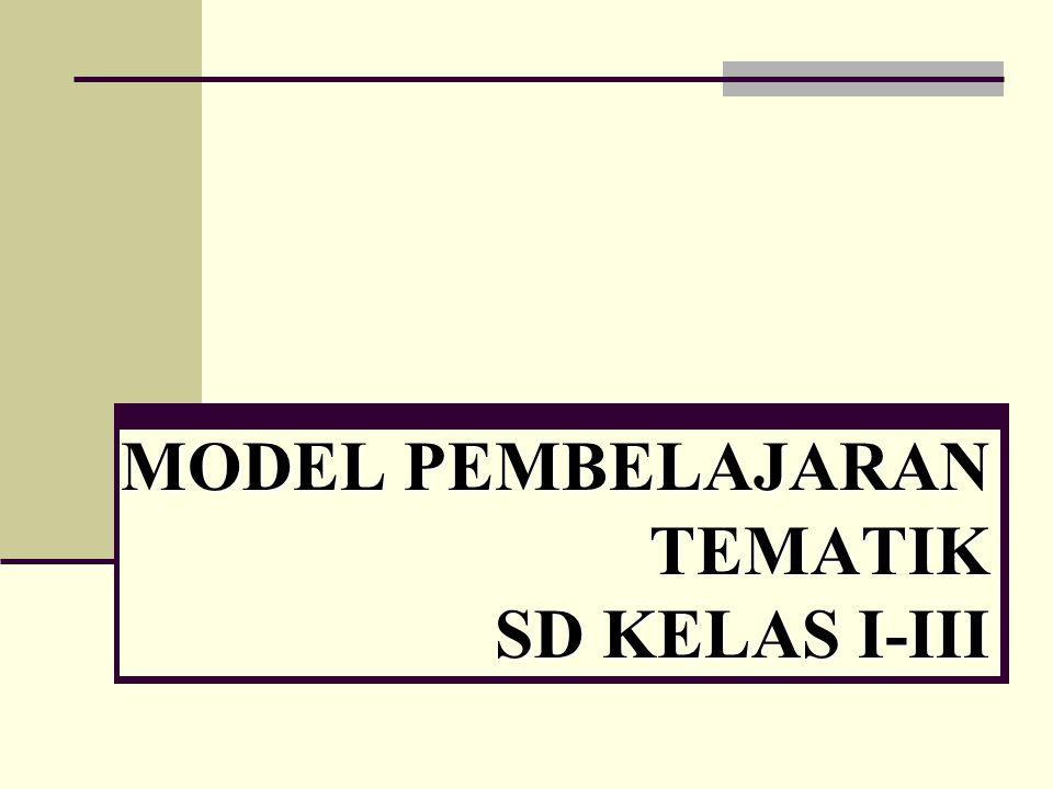 MODEL PEMBELAJARAN TEMATIK SD KELAS I-III
