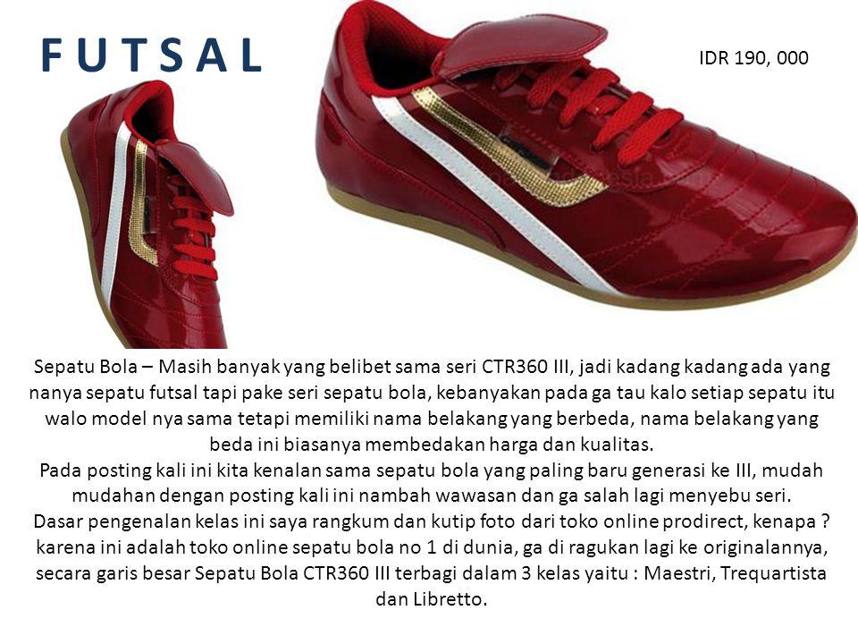 F U T S A L Sepatu Bola – Masih banyak yang belibet sama seri CTR360 III, jadi kadang kadang ada yang nanya sepatu futsal tapi pake seri sepatu bola,