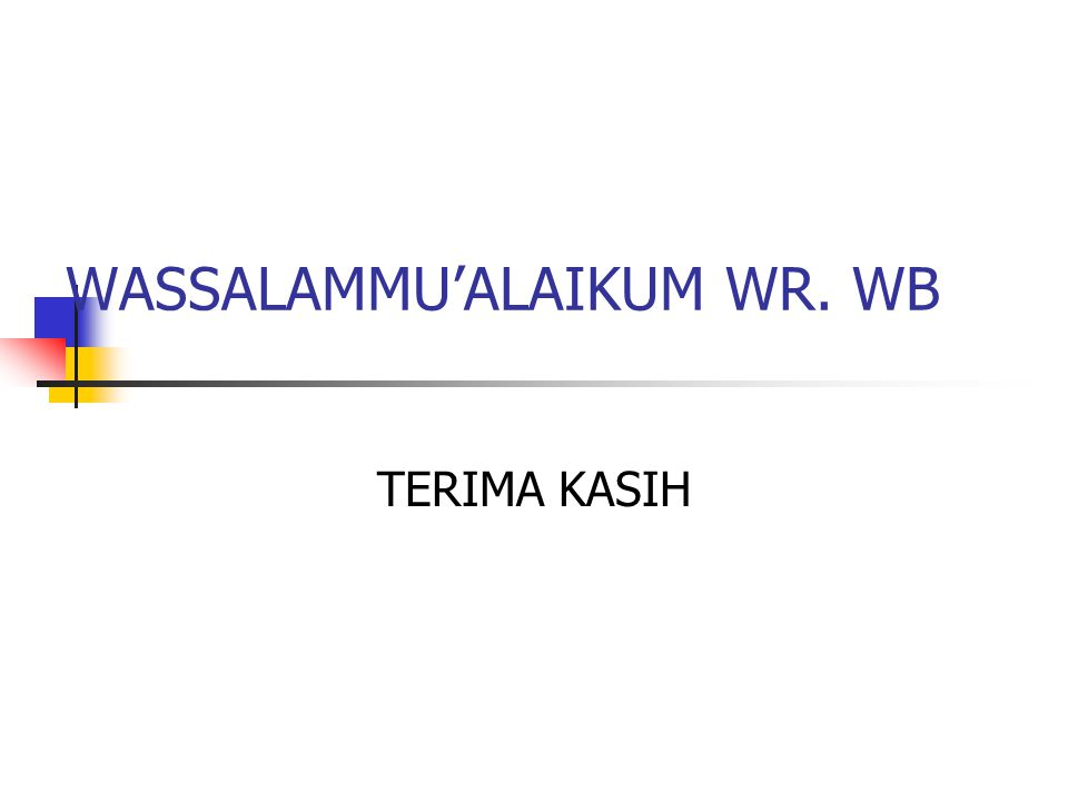 WASSALAMMU'ALAIKUM WR. WB TERIMA KASIH