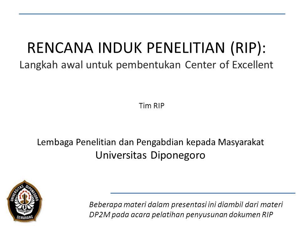 RENCANA INDUK PENELITIAN (RIP): Langkah awal untuk pembentukan Center of Excellent Tim RIP Lembaga Penelitian dan Pengabdian kepada Masyarakat Univers
