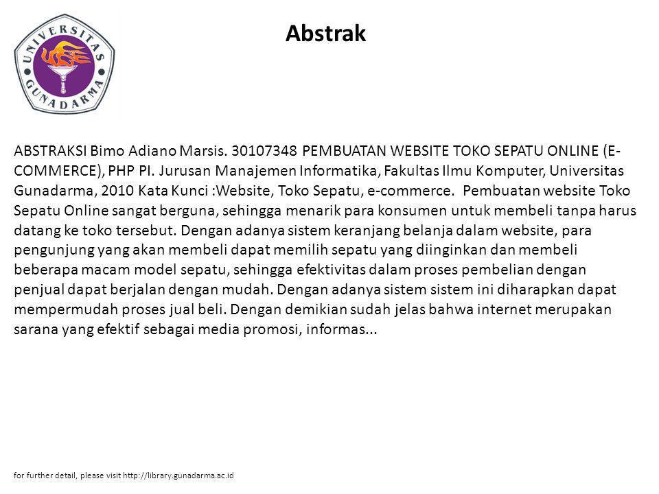 Abstrak ABSTRAKSI Bimo Adiano Marsis. 30107348 PEMBUATAN WEBSITE TOKO SEPATU ONLINE (E- COMMERCE), PHP PI. Jurusan Manajemen Informatika, Fakultas Ilm