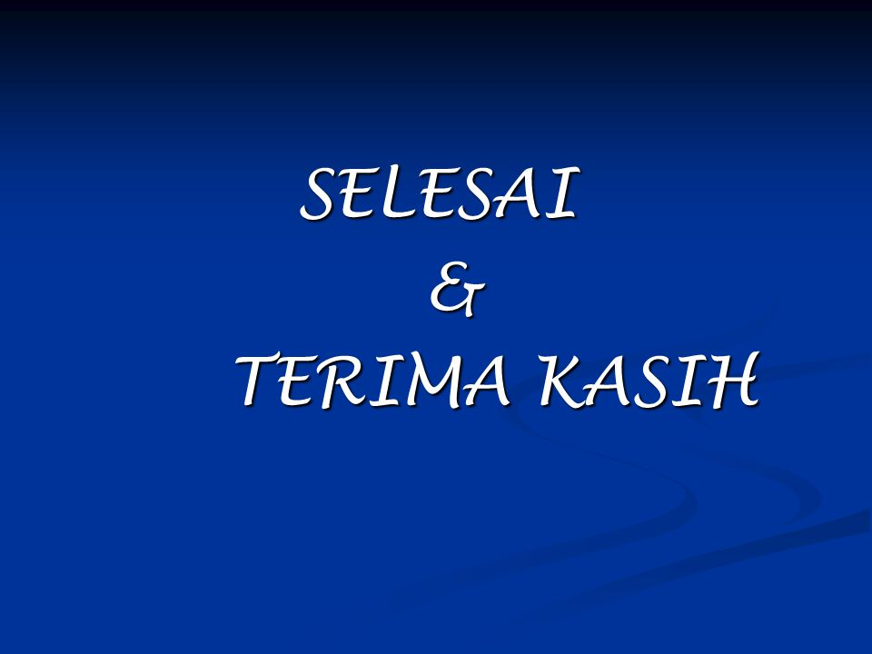 SELESAI & TERIMA KASIH