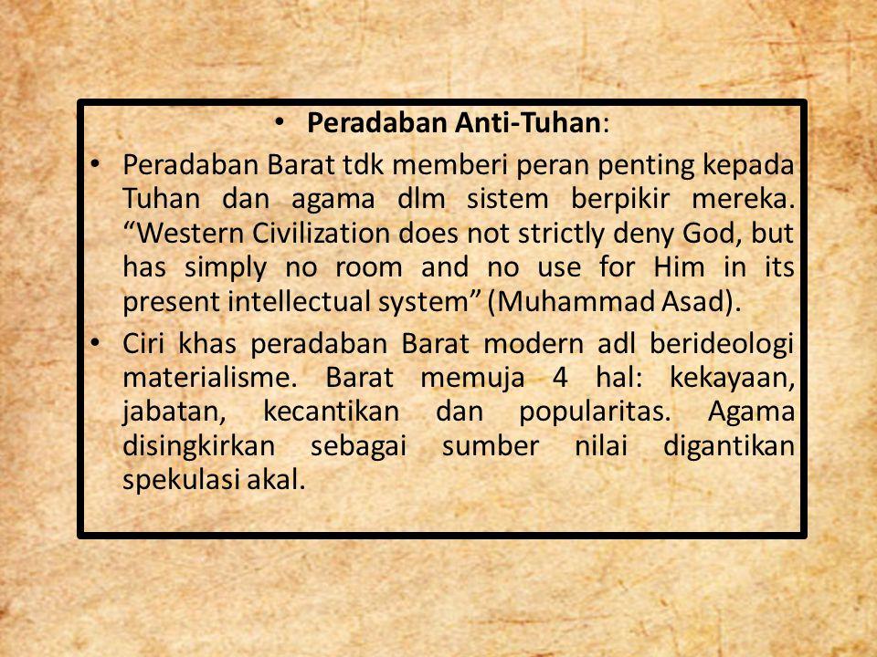 """Peradaban Anti-Tuhan: Peradaban Barat tdk memberi peran penting kepada Tuhan dan agama dlm sistem berpikir mereka. """"Western Civilization does not stri"""