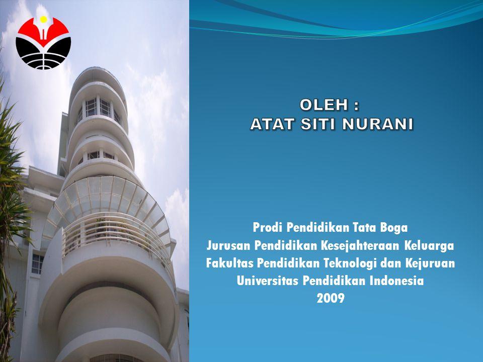 Prodi Pendidikan Tata Boga Jurusan Pendidikan Kesejahteraan Keluarga Fakultas Pendidikan Teknologi dan Kejuruan Universitas Pendidikan Indonesia 2009