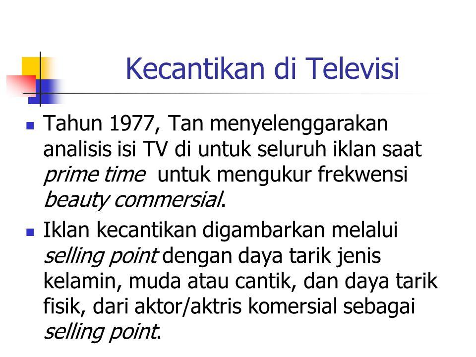 Kecantikan di Televisi Tahun 1977, Tan menyelenggarakan analisis isi TV di untuk seluruh iklan saat prime time untuk mengukur frekwensi beauty commersial.