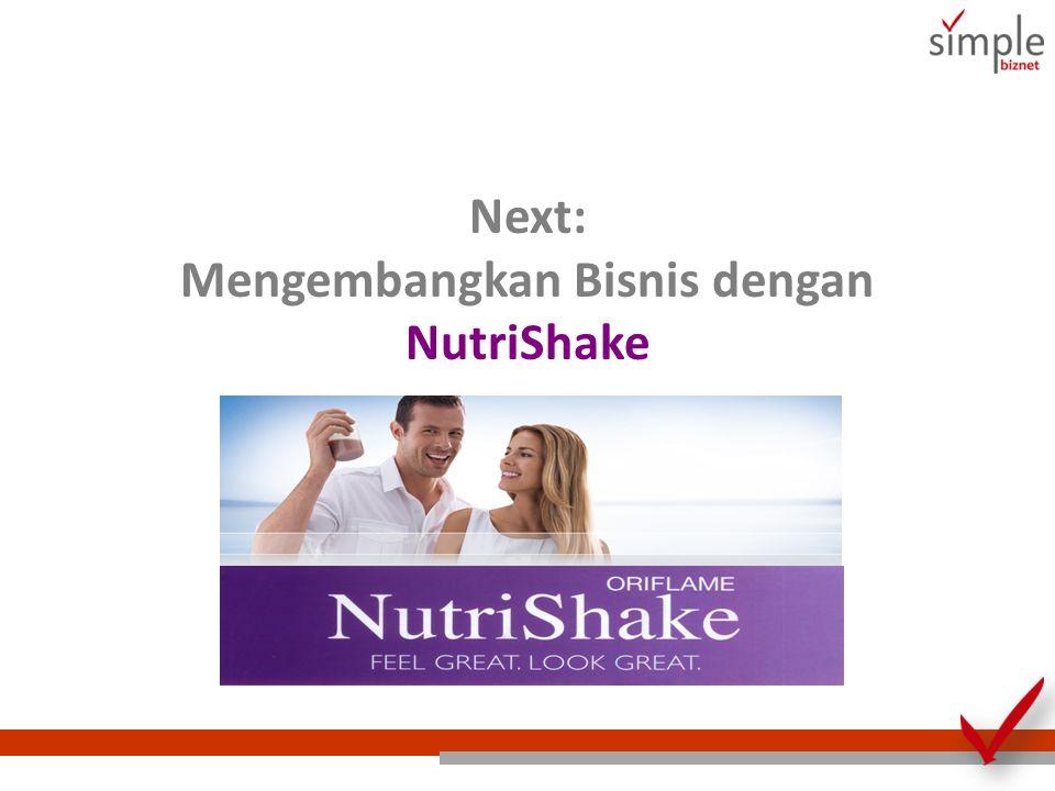 Next: Mengembangkan Bisnis dengan NutriShake