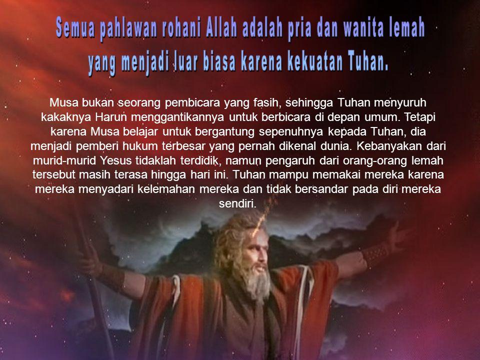 Musa bukan seorang pembicara yang fasih, sehingga Tuhan menyuruh kakaknya Harun menggantikannya untuk berbicara di depan umum.