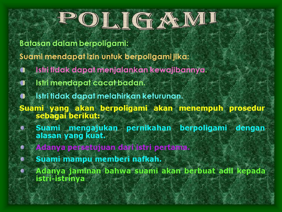 Batasan dalam berpoligami: Suami mendapat izin untuk berpoligami jika: Istri tidak dapat menjalankan kewajibannya.