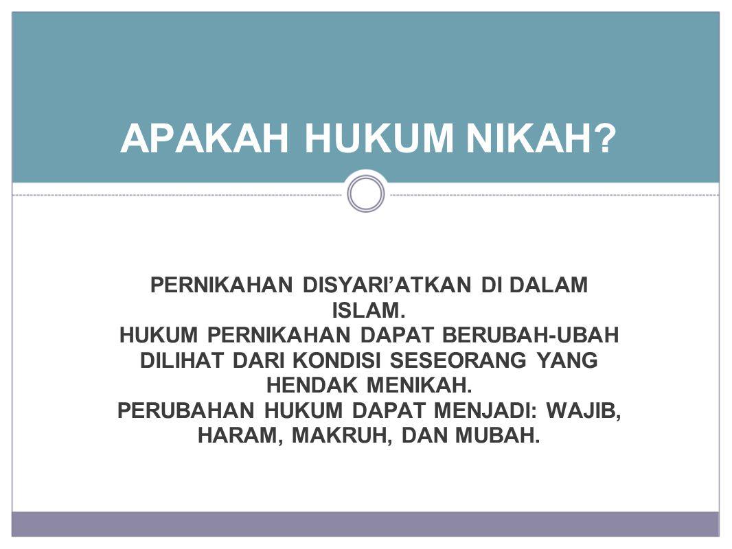 PERNIKAHAN DISYARI'ATKAN DI DALAM ISLAM.
