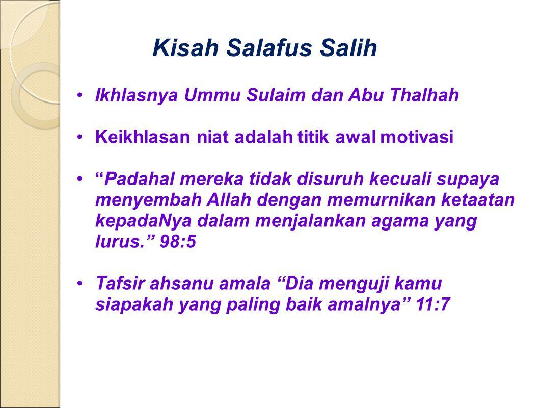 "Kisah Salafus Salih Ikhlasnya Ummu Sulaim dan Abu Thalhah Keikhlasan niat adalah titik awal motivasi ""Padahal mereka tidak disuruh kecuali supaya meny"