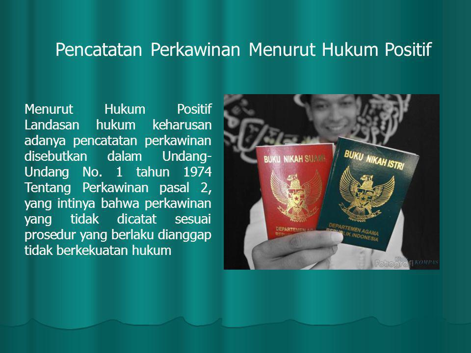 Pasal 2 UU No.1 tahun 1974 tentang Perkawinan 1) Perkawinan adalah sah, apabila dilakukan menurut hukum masing- masing agamanya dan kepercayaannya itu.