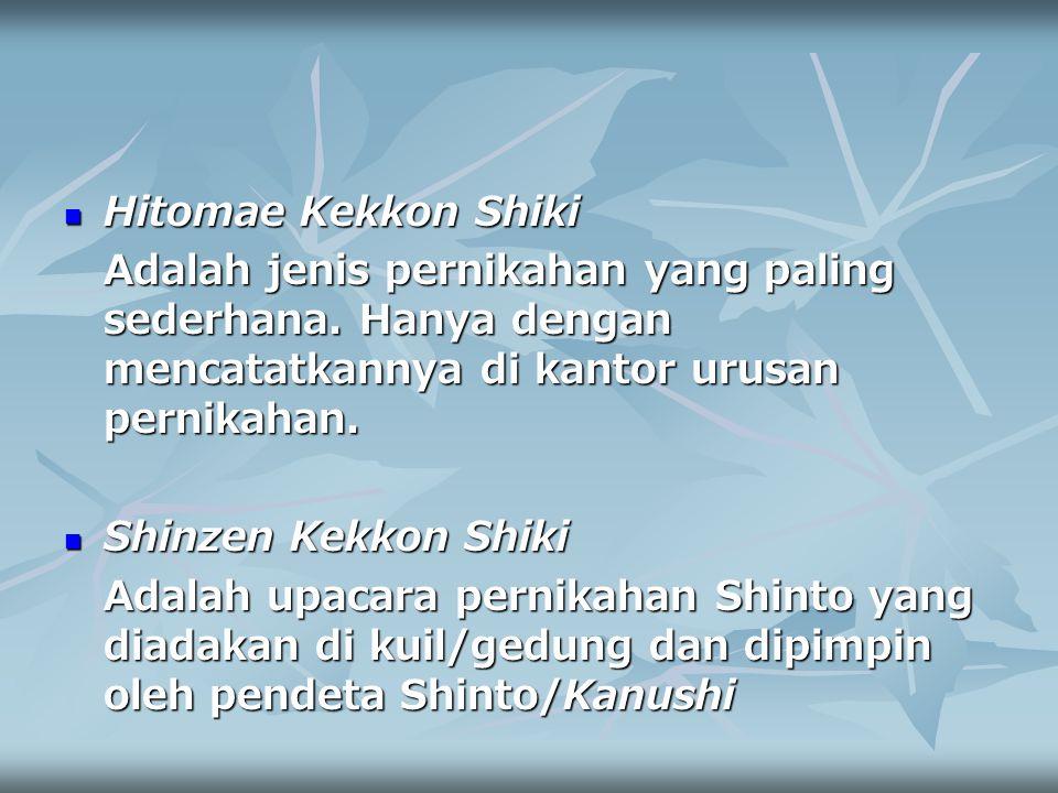 Hitomae Kekkon Shiki Hitomae Kekkon Shiki Adalah jenis pernikahan yang paling sederhana. Hanya dengan mencatatkannya di kantor urusan pernikahan. Shin