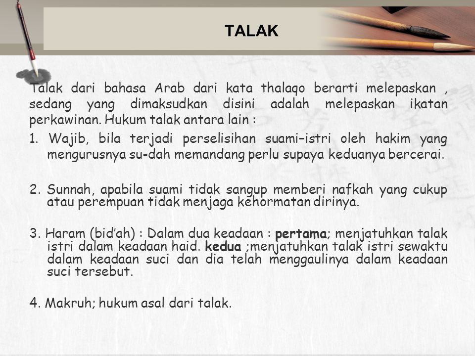 TALAK Talak dari bahasa Arab dari kata thalaqo berarti melepaskan, sedang yang dimaksudkan disini adalah melepaskan ikatan perkawinan. Hukum talak ant