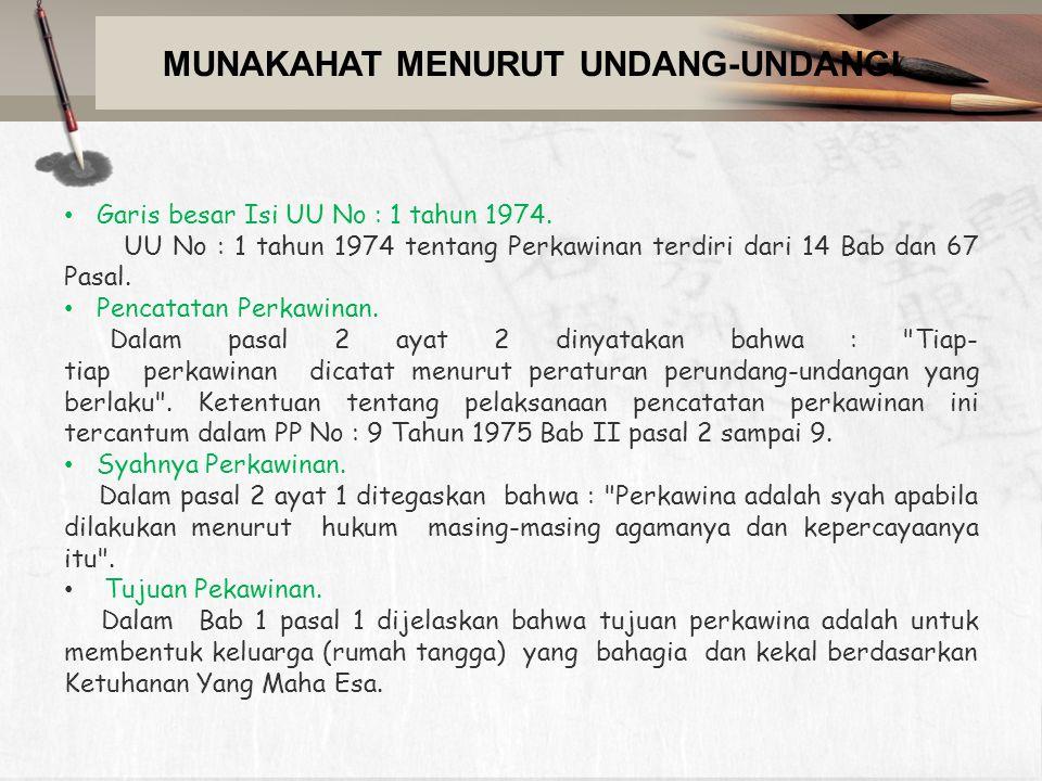 Garis besar Isi UU No : 1 tahun 1974. UU No : 1 tahun 1974 tentang Perkawinan terdiri dari 14 Bab dan 67 Pasal. Pencatatan Perkawinan. Dalam pasal 2 a