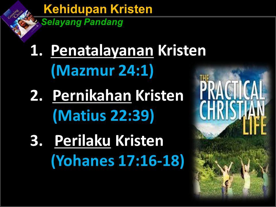 Kehidupan Kristen Selayang Pandang 1.
