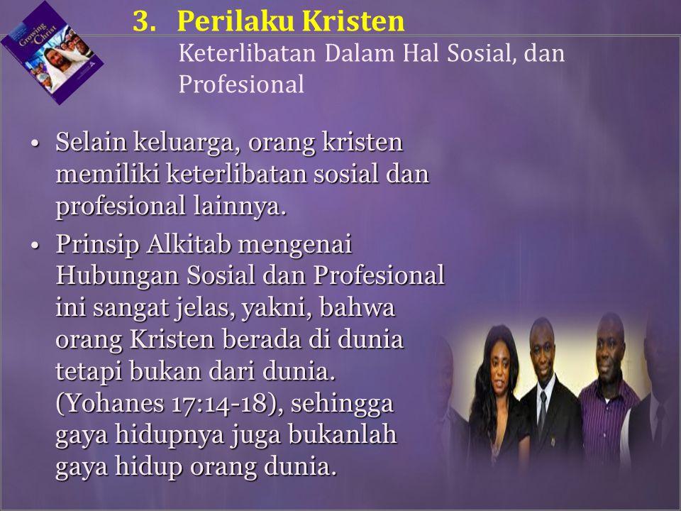 Selain keluarga, orang kristen memiliki keterlibatan sosial dan profesional lainnya.Selain keluarga, orang kristen memiliki keterlibatan sosial dan profesional lainnya.