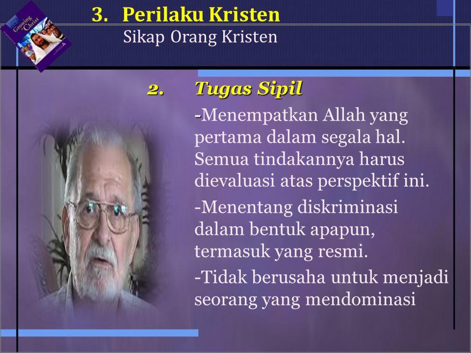 2.Tugas Sipil - -Menempatkan Allah yang pertama dalam segala hal.